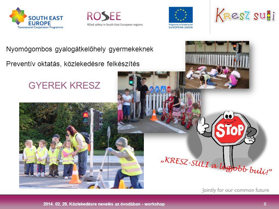 """6 2014. 02. 28. Közlekedésre nevelés az óvodában - workshop Nyomógombos gyalogátkelőhely gyermekeknek Preventív oktatás, közlekedésre felkészítés """"KRE"""