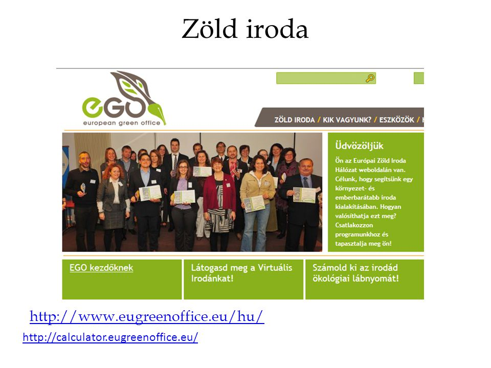 Zöld iroda http://www.eugreenoffice.eu/hu/ http://calculator.eugreenoffice.eu/