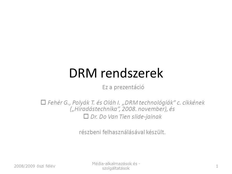 DRM rendszerek Ez a prezentáció  Fehér G., Polyák T.