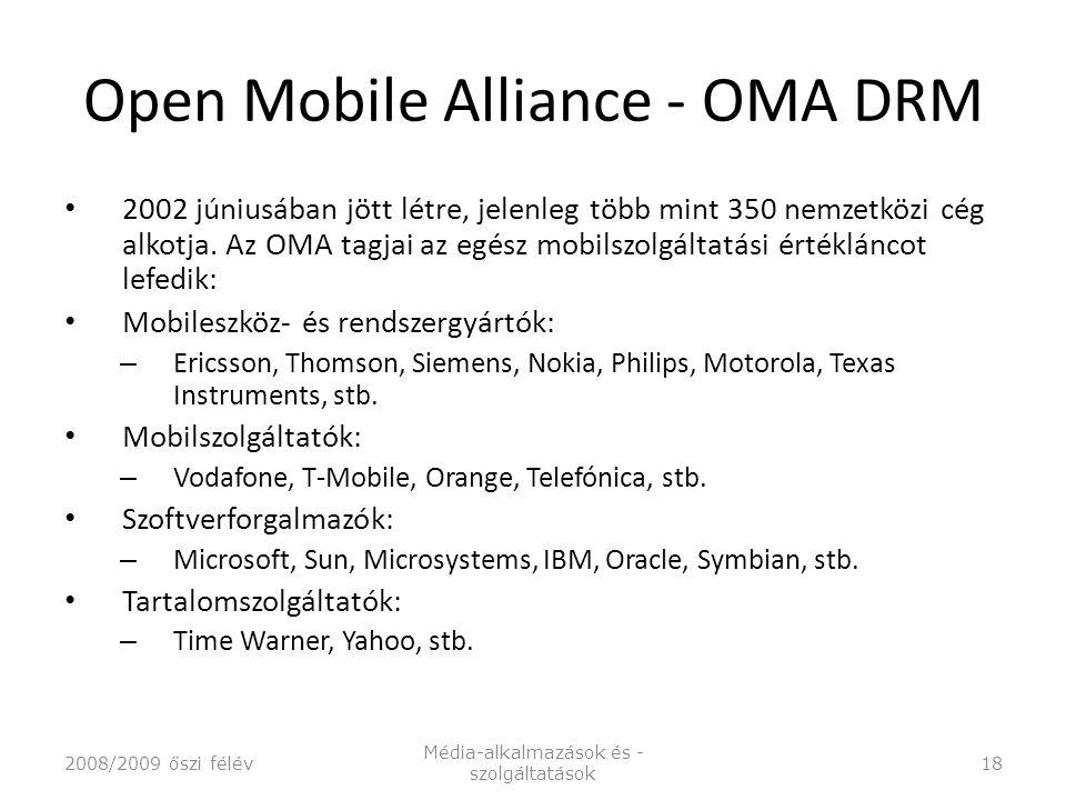 Open Mobile Alliance - OMA DRM 2002 júniusában jött létre, jelenleg több mint 350 nemzetközi cég alkotja.