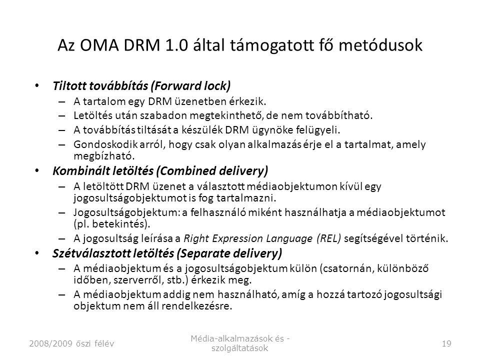 Az OMA DRM 1.0 által támogatott fő metódusok Tiltott továbbítás (Forward lock) – A tartalom egy DRM üzenetben érkezik.