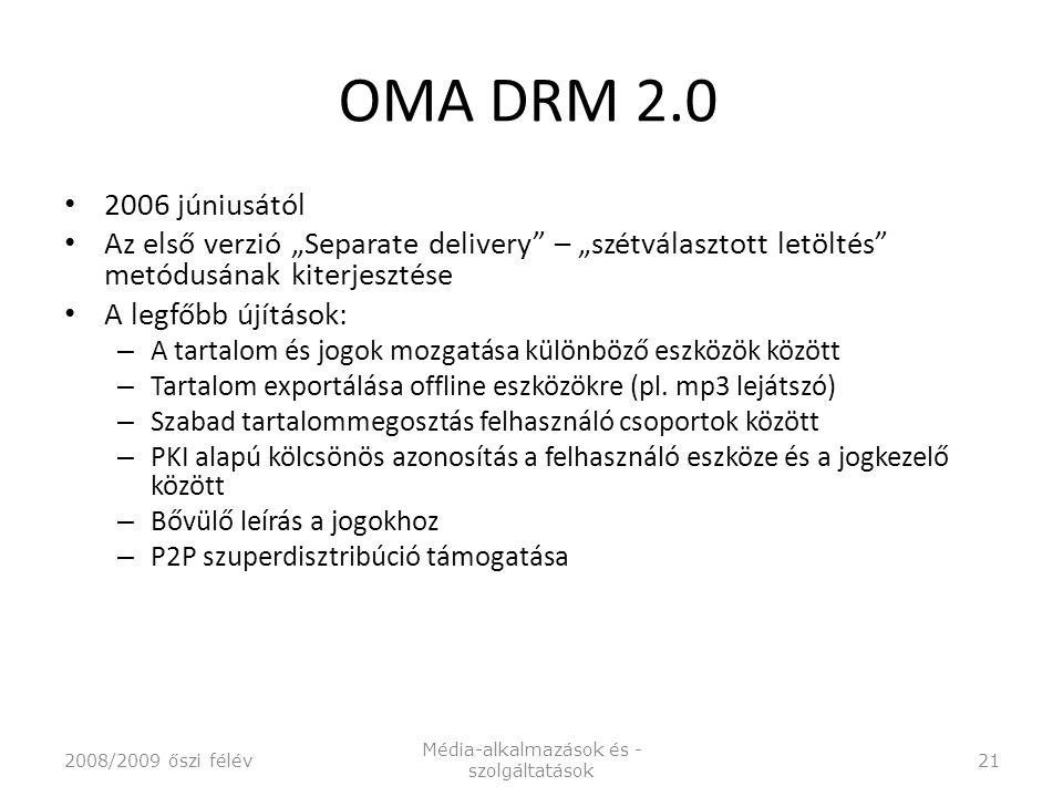 """OMA DRM 2.0 2006 júniusától Az első verzió """"Separate delivery – """"szétválasztott letöltés metódusának kiterjesztése A legfőbb újítások: – A tartalom és jogok mozgatása különböző eszközök között – Tartalom exportálása offline eszközökre (pl."""