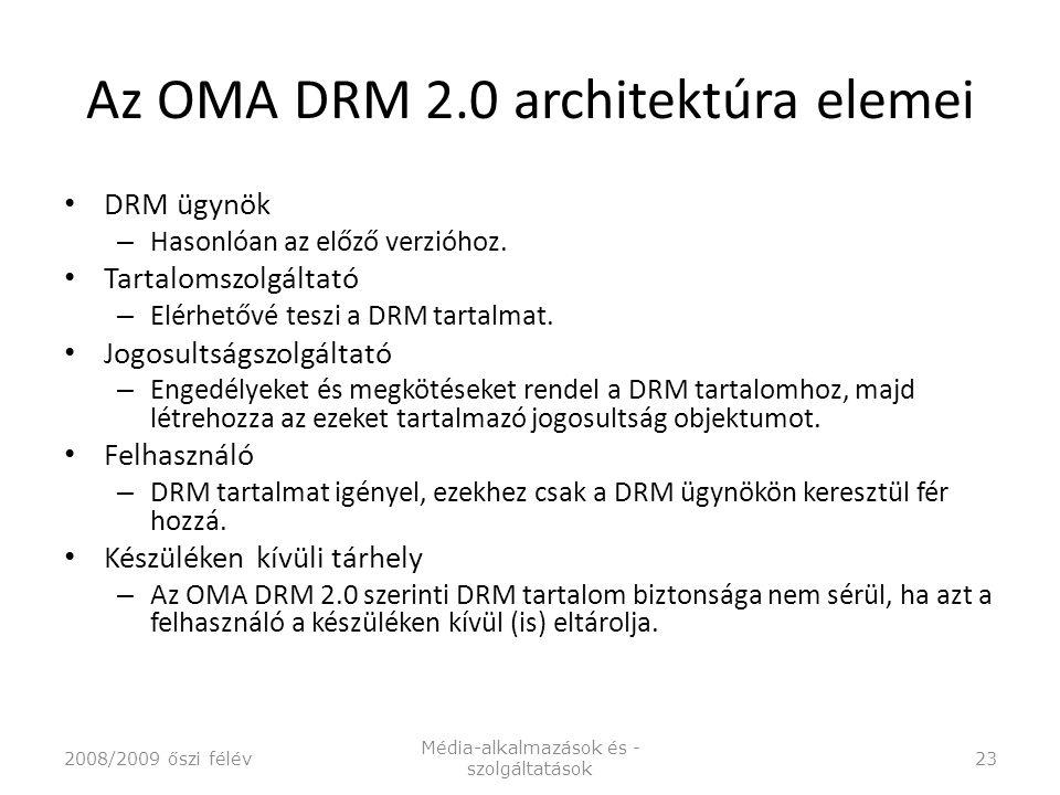 Az OMA DRM 2.0 architektúra elemei DRM ügynök – Hasonlóan az előző verzióhoz.