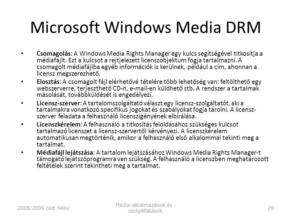 Microsoft Windows Media DRM Csomagolás: A Windows Media Rights Manager egy kulcs segítségével titkosítja a médiafájlt.