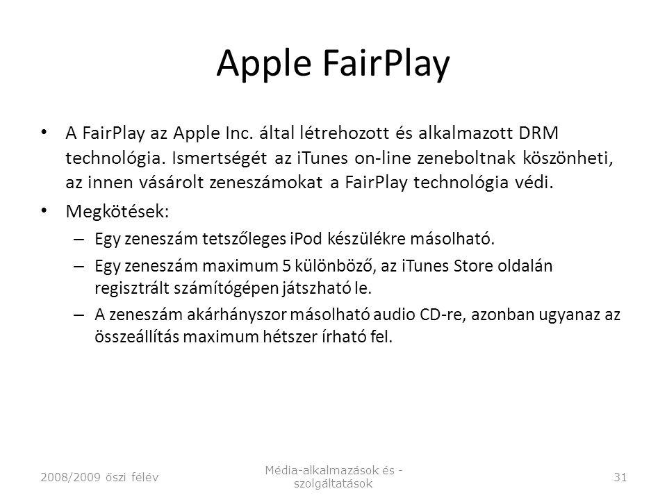 Apple FairPlay A FairPlay az Apple Inc. által létrehozott és alkalmazott DRM technológia.