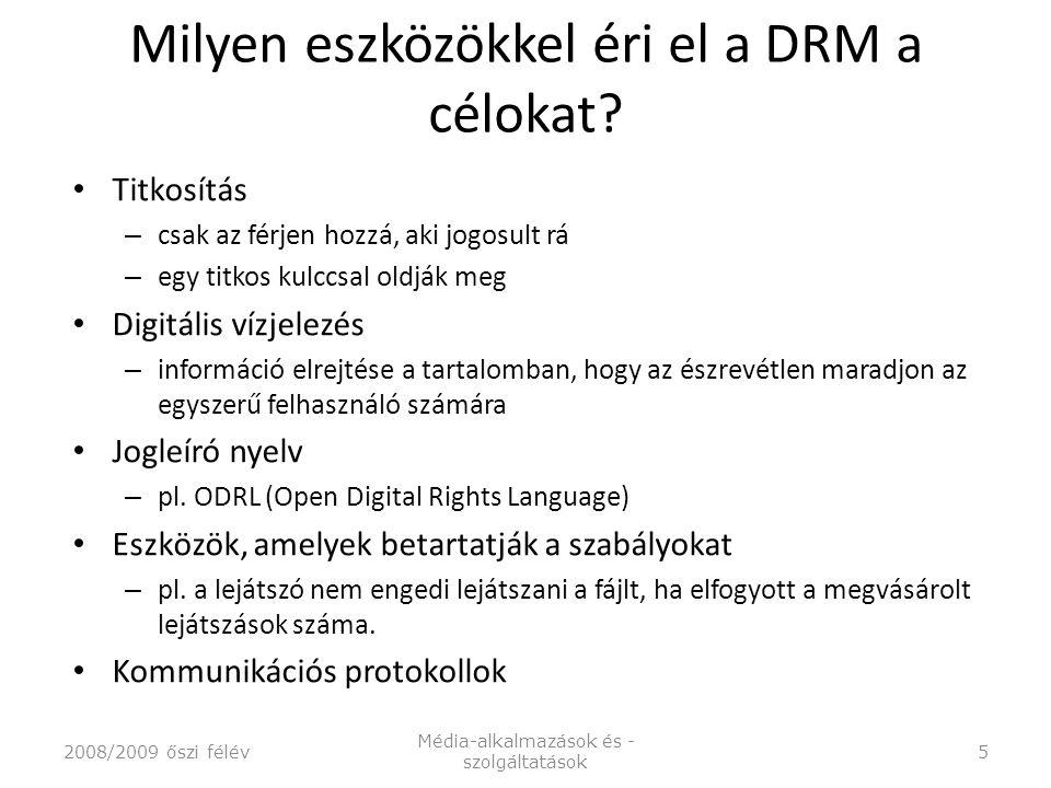 Milyen eszközökkel éri el a DRM a célokat.