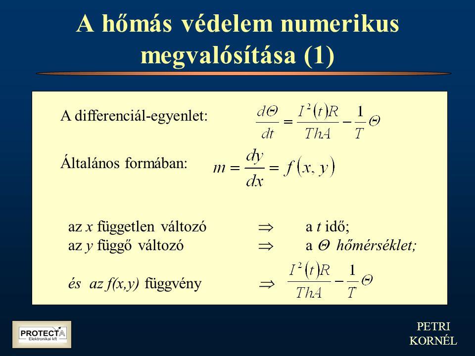 PETRI KORNÉL A hőmás védelem numerikus megvalósítása (1) A differenciál-egyenlet: Általános formában: az x független változó  a t idő; az y függő vál