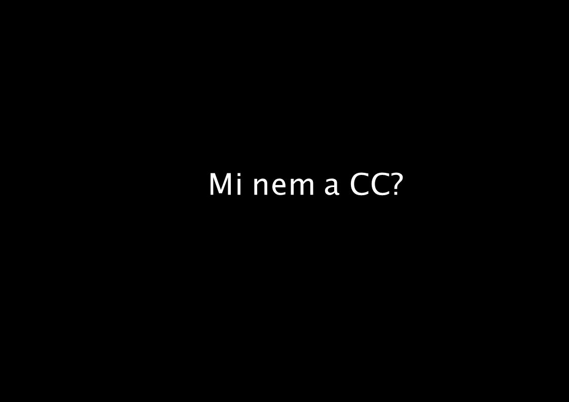 Mi nem a CC?