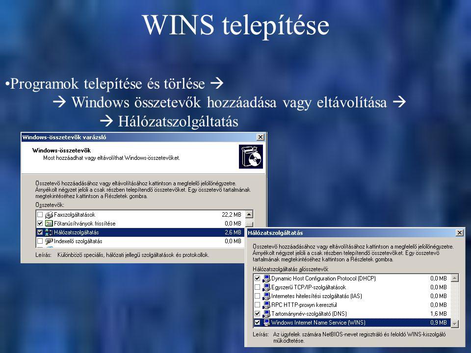 WINS telepítése Programok telepítése és törlése   Windows összetevők hozzáadása vagy eltávolítása   Hálózatszolgáltatás