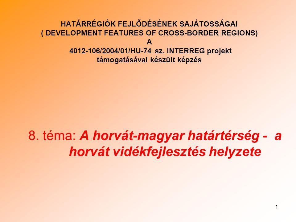 1 HATÁRRÉGIÓK FEJLŐDÉSÉNEK SAJÁTOSSÁGAI ( DEVELOPMENT FEATURES OF CROSS-BORDER REGIONS) A 4012-106/2004/01/HU-74 sz.