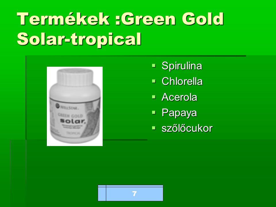 www.bioalga.hu Termékek :Green Gold Solar-tropical  Spirulina  Chlorella  Acerola  Papaya  szőlőcukor 7