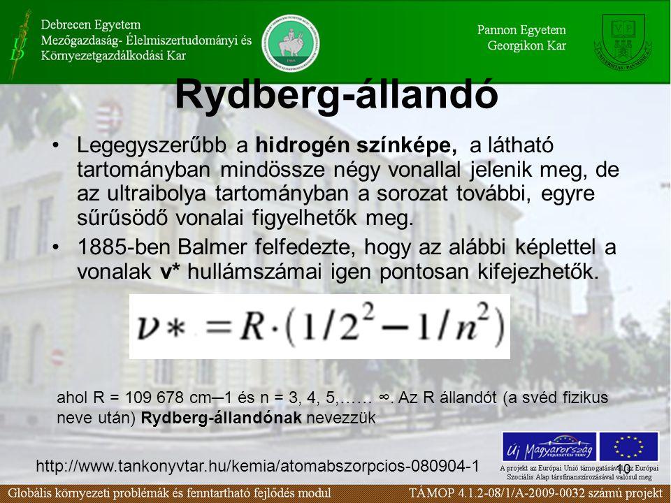 10 Rydberg-állandó Legegyszerűbb a hidrogén színképe, a látható tartományban mindössze négy vonallal jelenik meg, de az ultraibolya tartományban a sorozat további, egyre sűrűsödő vonalai figyelhetők meg.