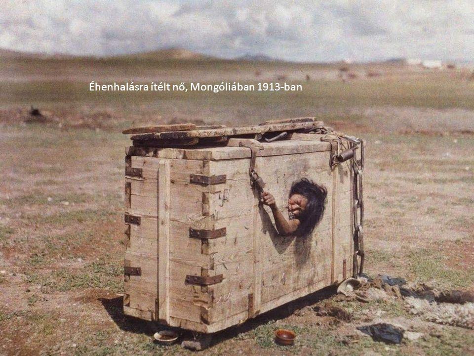 Éhenhalásra ítélt nő, Mongóliában 1913-ban