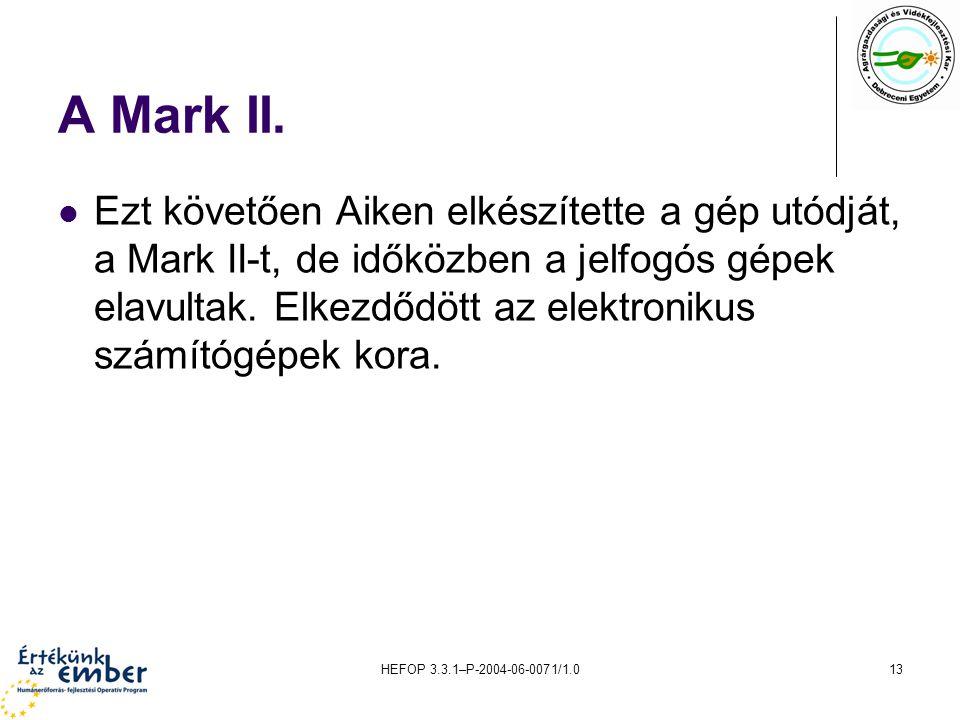 HEFOP 3.3.1–P-2004-06-0071/1.013 A Mark II.
