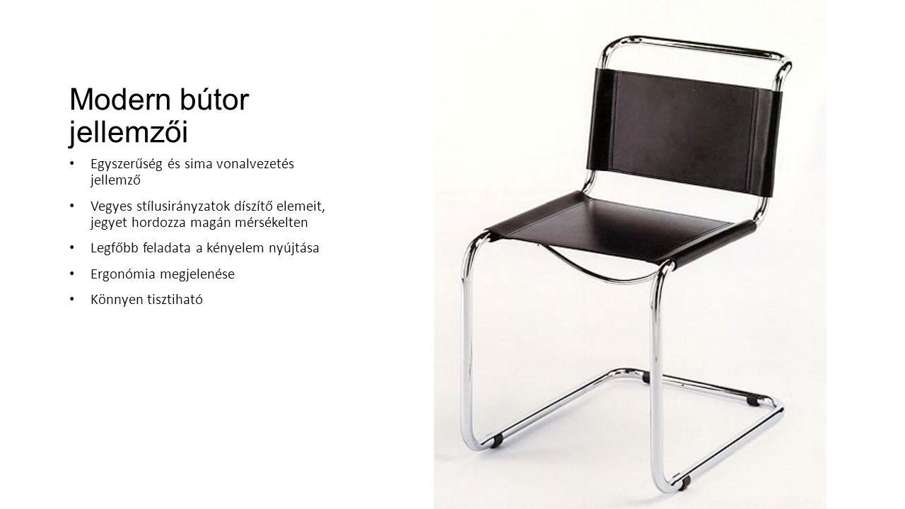 Modern bútor jellemzői Egyszerűség és sima vonalvezetés jellemző Vegyes stílusirányzatok díszítő elemeit, jegyet hordozza magán mérsékelten Legfőbb fe