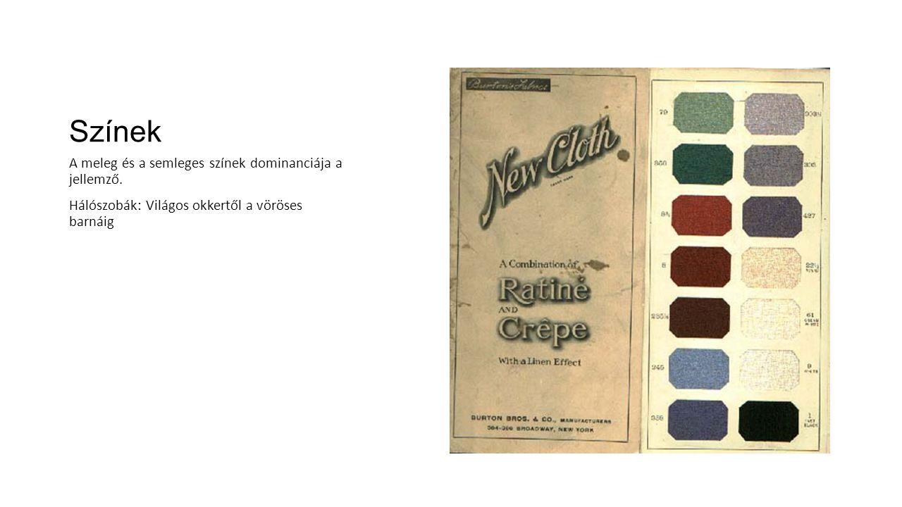Színek A meleg és a semleges színek dominanciája a jellemző. Hálószobák: Világos okkertől a vöröses barnáig