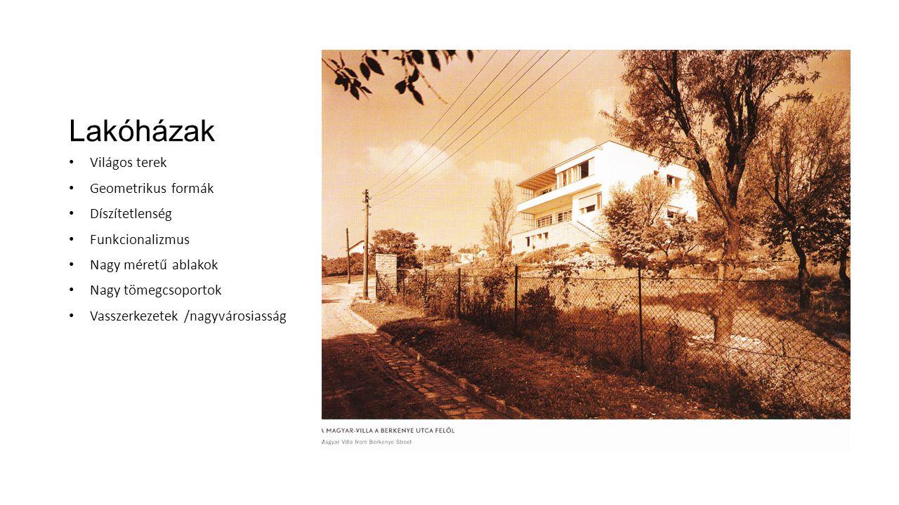 Lakóházak Világos terek Geometrikus formák Díszítetlenség Funkcionalizmus Nagy méretű ablakok Nagy tömegcsoportok Vasszerkezetek /nagyvárosiasság