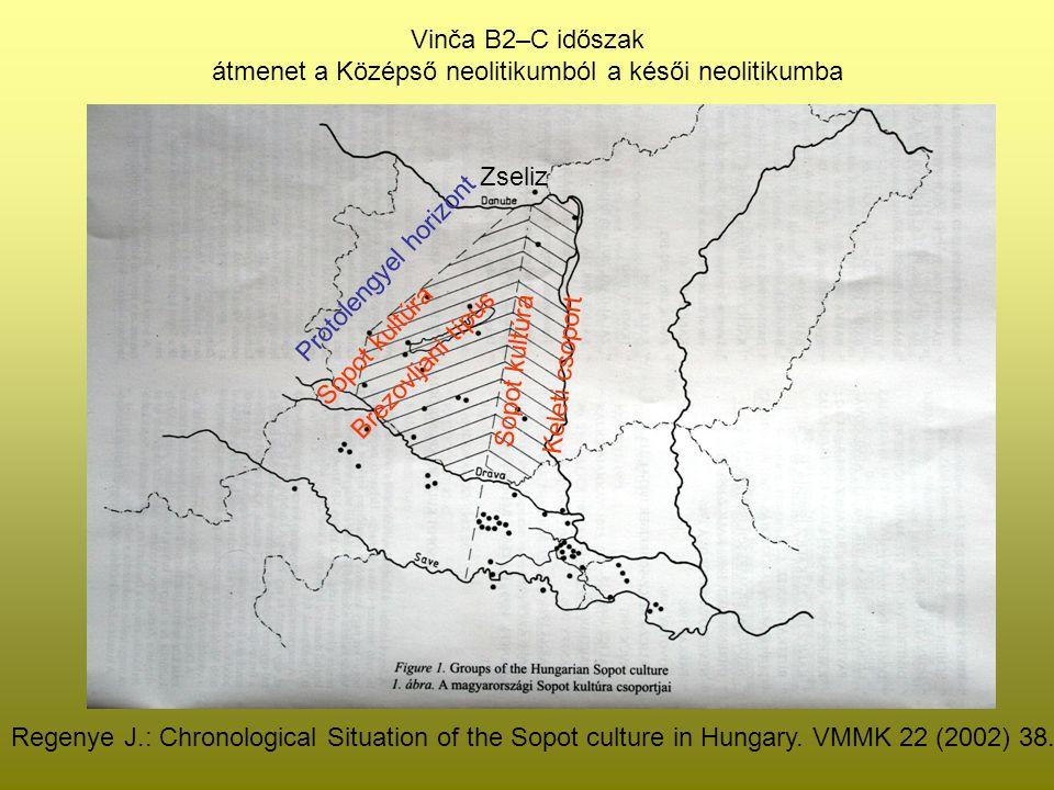 Középső és Későneolitikum átmenete Sopot kultúra Starčevo alapokon fejődött ki Fő elterjedési területe Szlavonia, Szirmium és a Dráva-Száva köze Majd a Dunántúlon is megjelenik a Zalaegerszeg-Bény (Biňa) vonaltól keletre A Garam völgyén át a mai Szlovákia területére is bejut.