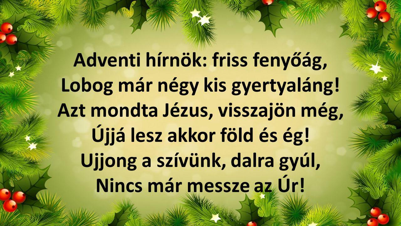 Dicsőség az örök Atyának És értünk született Fiának.