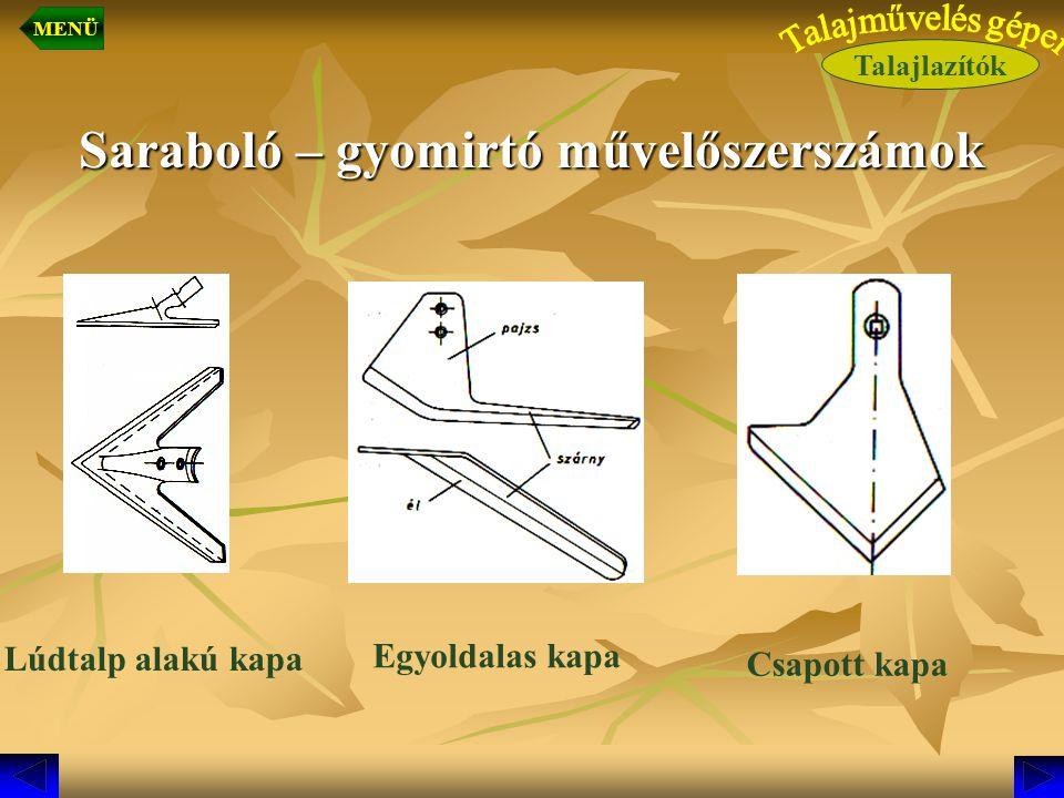Saraboló – gyomirtó művelőszerszámok Egyoldalas kapa Csapott kapa Lúdtalp alakú kapa Talajlazítók MENÜ