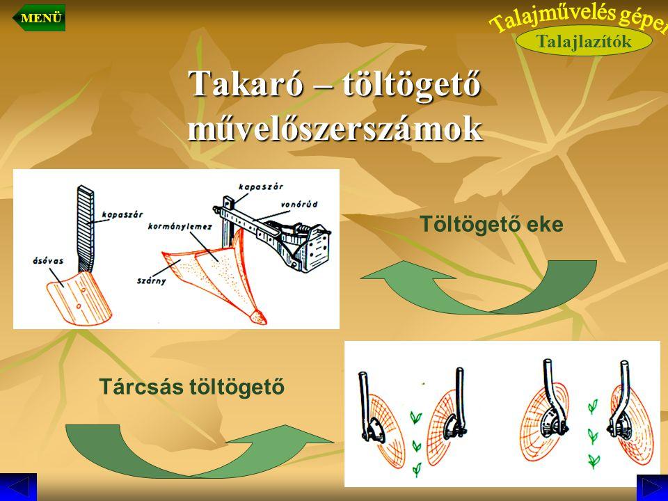 Takaró – töltögető művelőszerszámok Töltögető eke Tárcsás töltögető Talajlazítók MENÜ