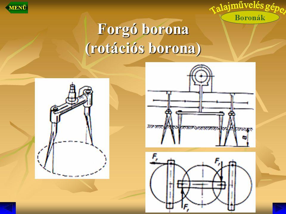 Forgó borona (rotációs borona) Boronák MENÜ