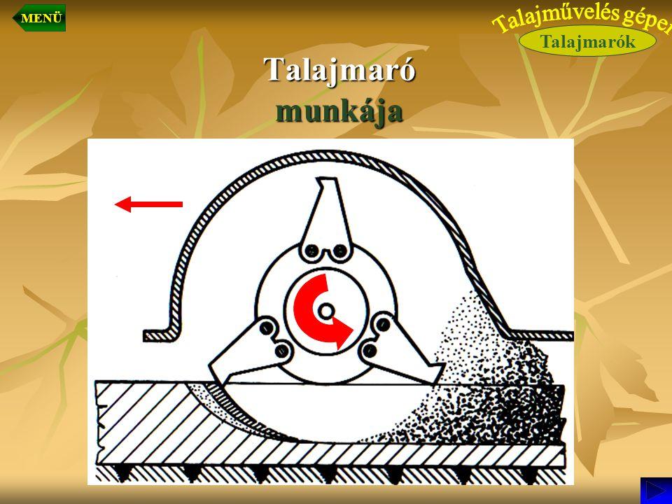 Talajmaró munkája Talajmarók MENÜ