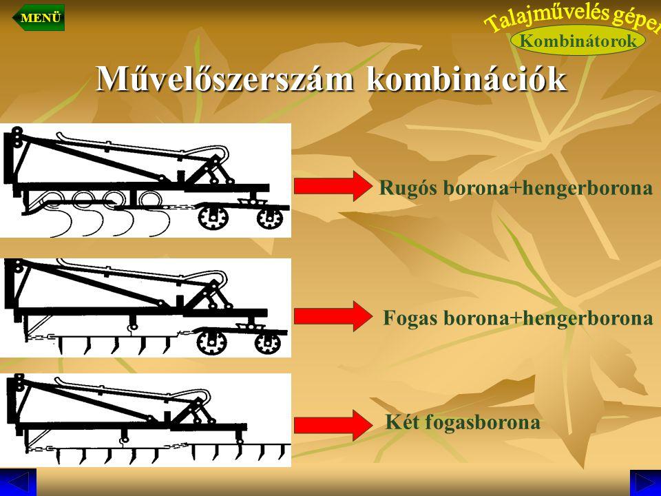 Művelőszerszám kombinációk Rugós borona+hengerborona Fogas borona+hengerborona Két fogasborona Kombinátorok MENÜ