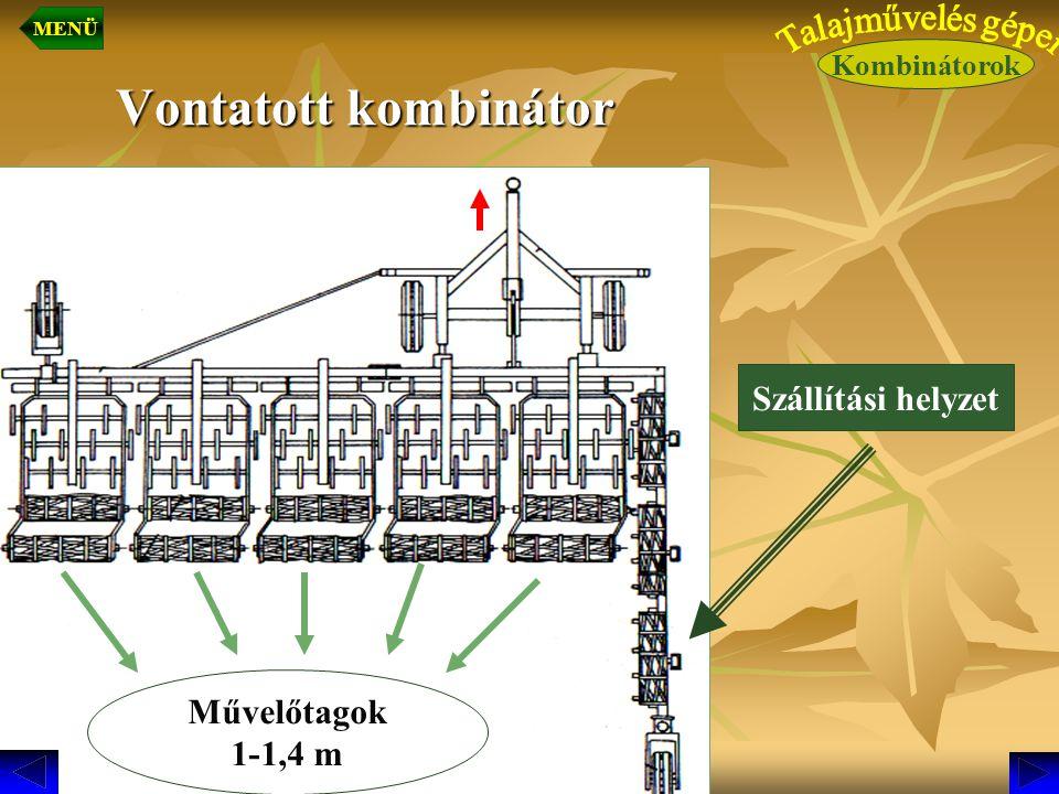 Vontatott kombinátor Művelőtagok 1-1,4 m Szállítási helyzet Kombinátorok MENÜ