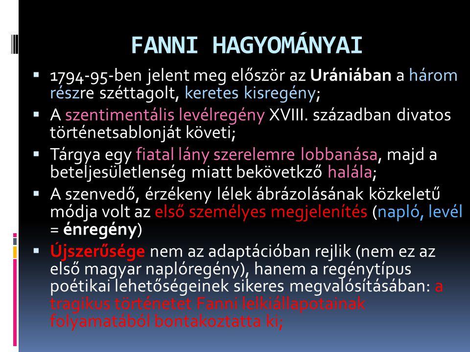 FANNI HAGYOMÁNYAI  1794-95-ben jelent meg először az Urániában a három részre széttagolt, keretes kisregény;  A szentimentális levélregény XVIII. sz