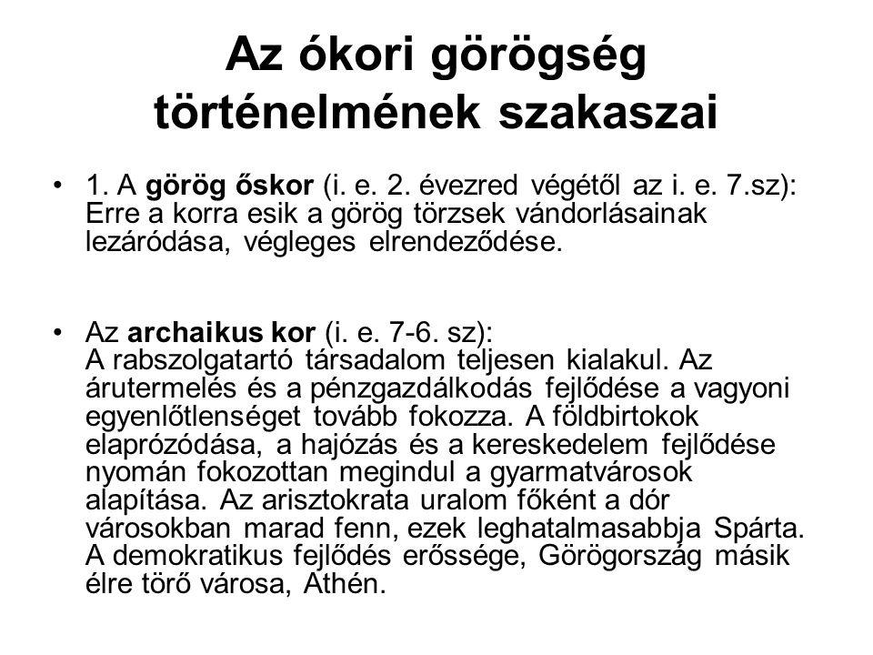 Az ókori görögség történelmének szakaszai 1.A görög őskor (i.