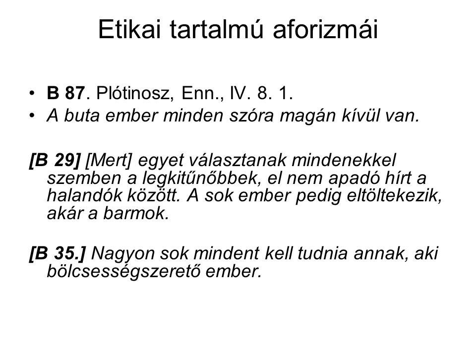 Etikai tartalmú aforizmái B 87.Plótinosz, Enn., IV.