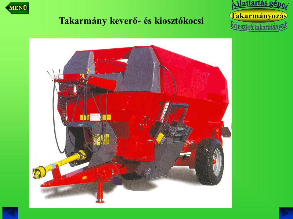 Takarmányozás Takarmány keverő- és kiosztókocsi MENÜ