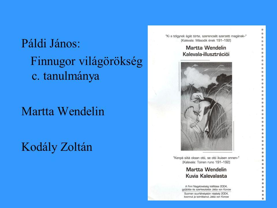 Páldi János: Finnugor világörökség c. tanulmánya Martta Wendelin Kodály Zoltán