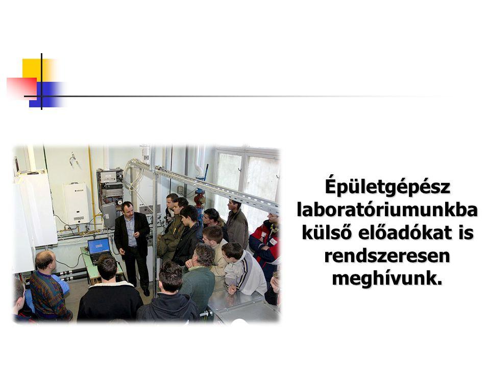 Épületgépész laboratóriumunkba külső előadókat is rendszeresen meghívunk.