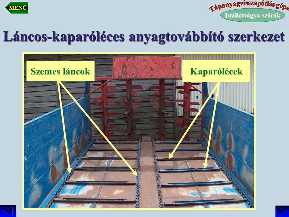 Láncos-kaparóléces anyagtovábbító szerkezet Kaparólécek Szemes láncok Istállótrágya-szórók MENÜ