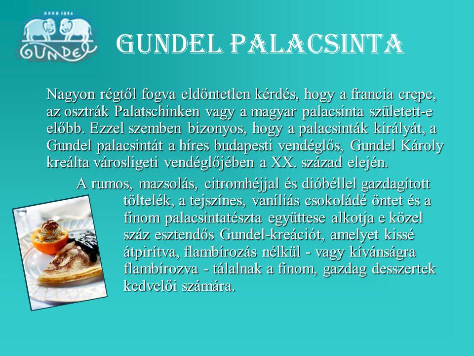 Gundel palacsinta Nagyon régtől fogva eldöntetlen kérdés, hogy a francia crępe, az osztrák Palatschinken vagy a magyar palacsinta született-e előbb. E