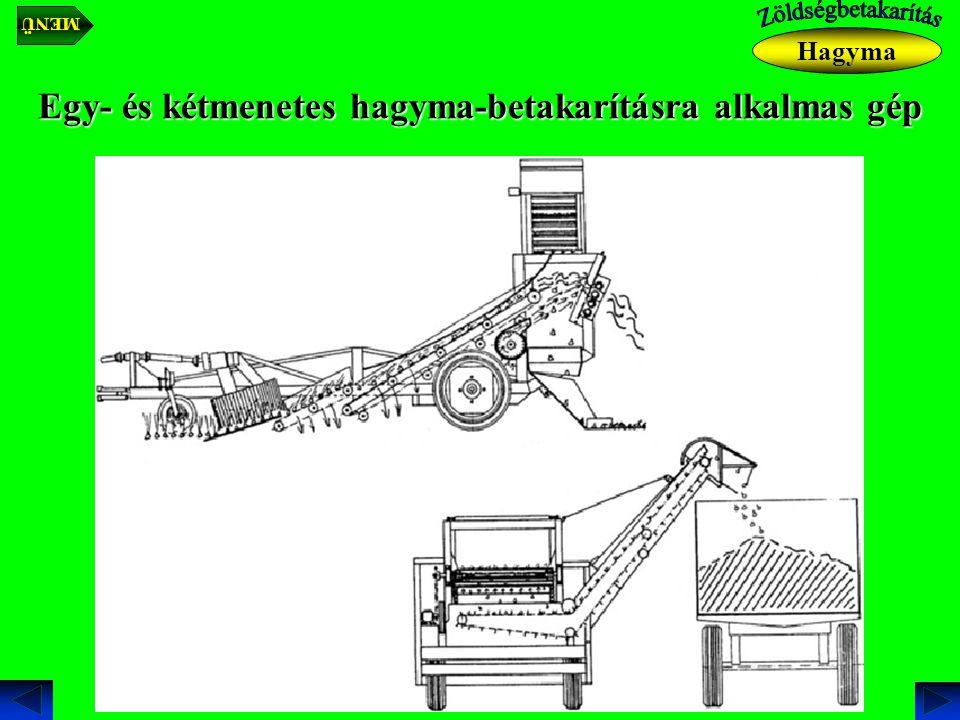 Egy- és kétmenetes hagyma-betakarításra alkalmas gép Hagyma MENÜ