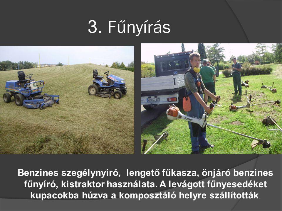 3.Fűnyírás Benzines szegélynyíró, lengető fűkasza, önjáró benzines fűnyíró, kistraktor használata.