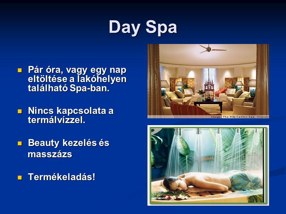 Day Spa Pár óra, vagy egy nap eltöltése a lakóhelyen található Spa-ban.