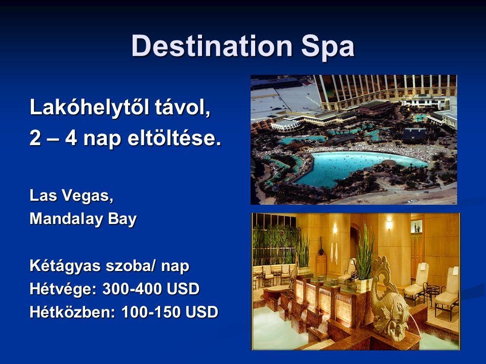 Destination Spa Lakóhelytől távol, 2 – 4 nap eltöltése.