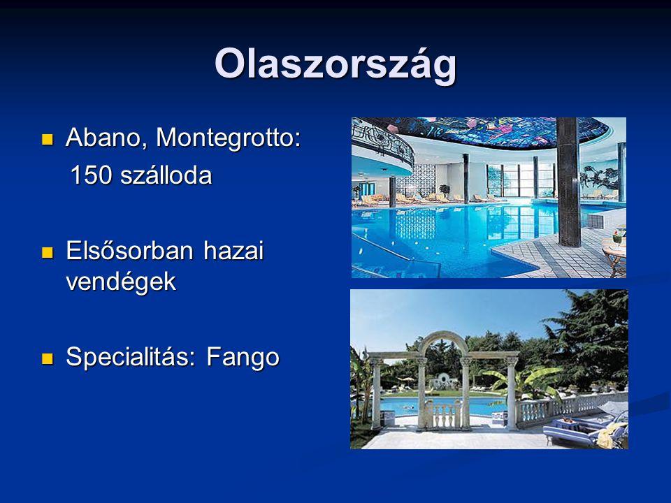 Olaszország Abano, Montegrotto: Abano, Montegrotto: 150 szálloda 150 szálloda Elsősorban hazai vendégek Elsősorban hazai vendégek Specialitás: Fango Specialitás: Fango