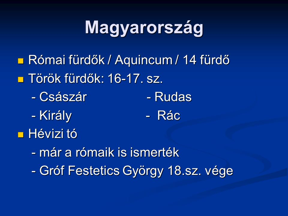 Magyarország Római fürdők / Aquincum / 14 fürdő Római fürdők / Aquincum / 14 fürdő Török fürdők: 16-17.