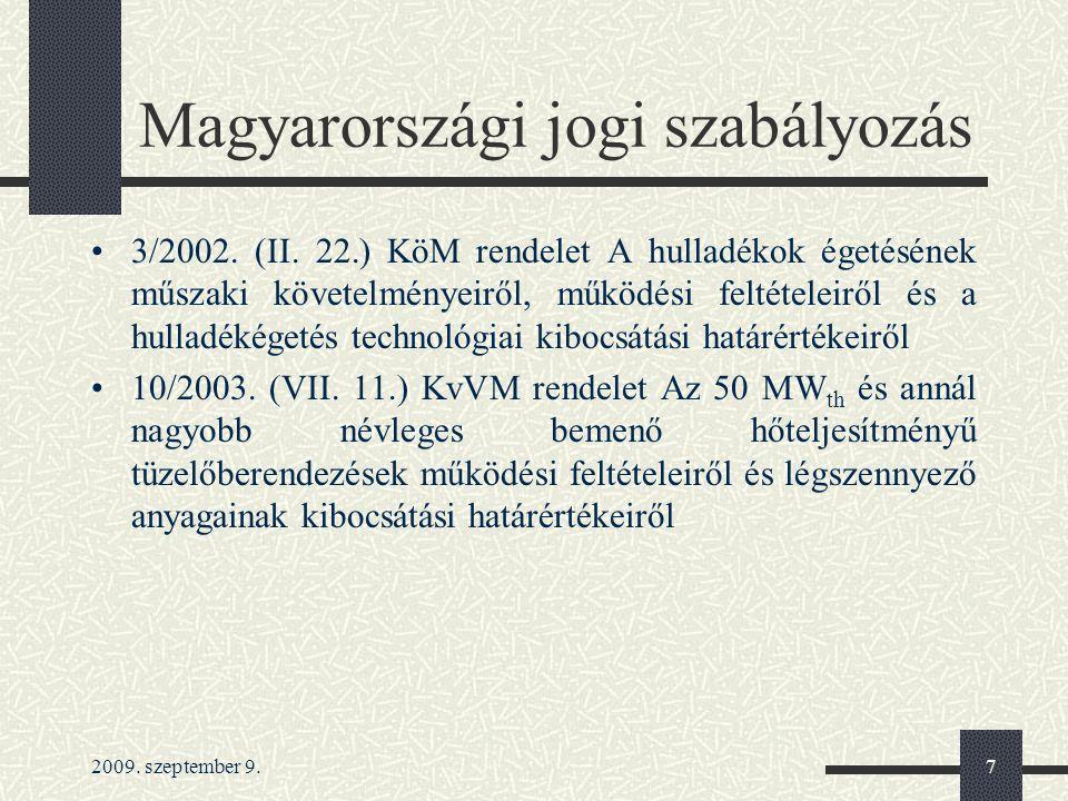 2009. szeptember 9.7 Magyarországi jogi szabályozás 3/2002. (II. 22.) KöM rendelet A hulladékok égetésének műszaki követelményeiről, működési feltétel