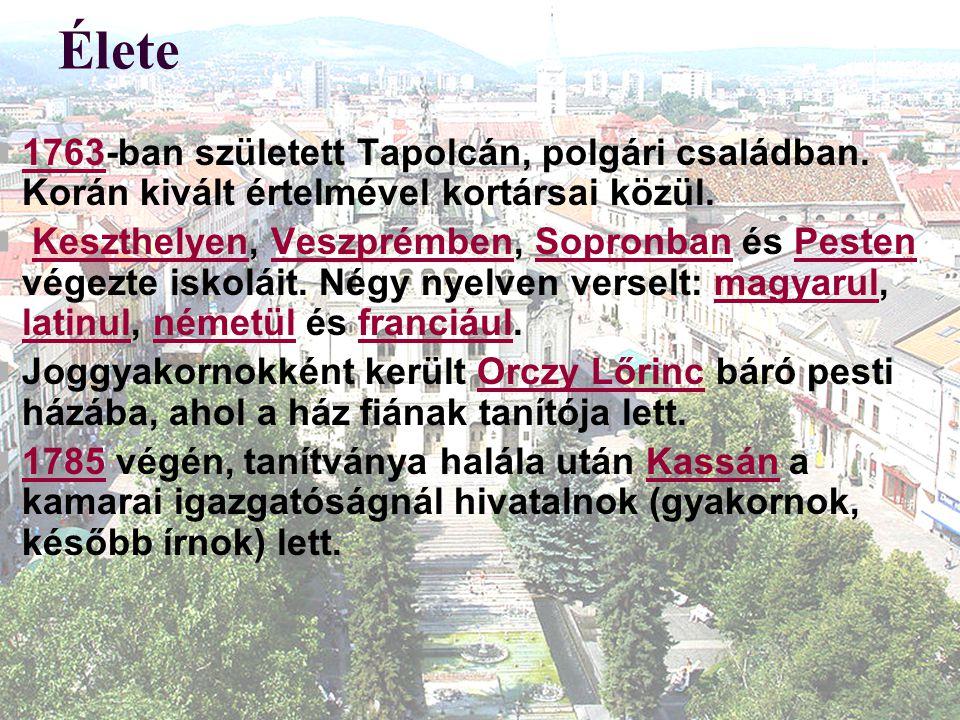 Élete 1763-ban született Tapolcán, polgári családban. Korán kivált értelmével kortársai közül. 1763 Keszthelyen, Veszprémben, Sopronban és Pesten vége