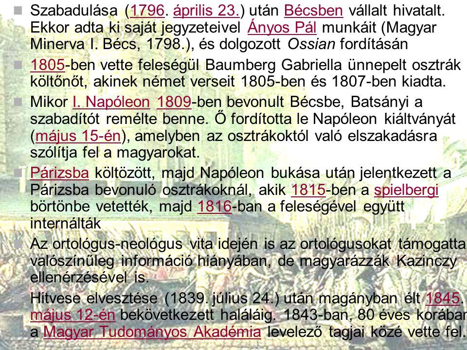 Szabadulása (1796. április 23.) után Bécsben vállalt hivatalt. Ekkor adta ki saját jegyzeteivel Ányos Pál munkáit (Magyar Minerva I. Bécs, 1798.), és