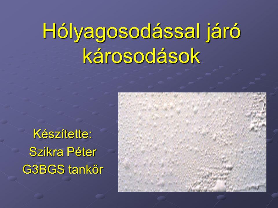 Hólyagosodással járó károsodások Készítette: Szikra Péter G3BGS tankör
