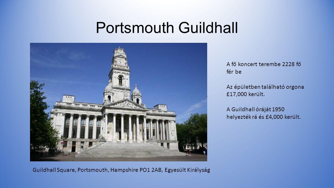 Portsmouth Guildhall Guildhall Square, Portsmouth, Hampshire PO1 2AB, Egyesült Királyság A fő koncert terembe 2228 fő fér be Az épületben található orgona £17,000 került.