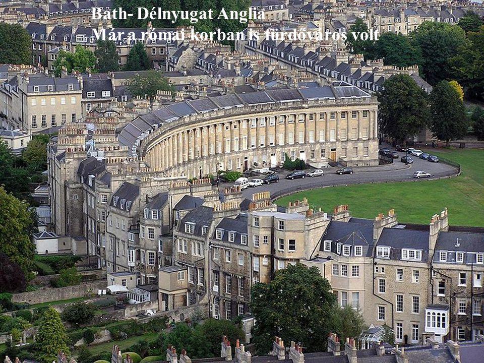 Bath- Délnyugat Anglia Már a római korban is fürdőváros volt