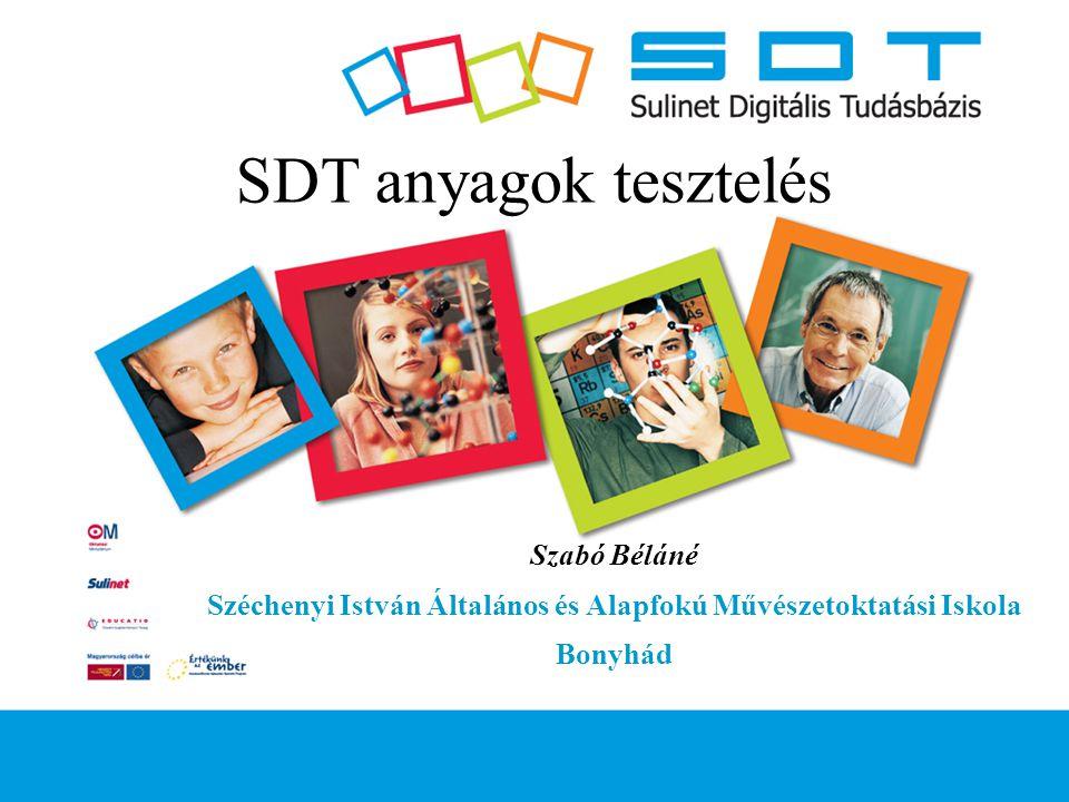 SDT anyagok tesztelés Szabó Béláné Széchenyi István Általános és Alapfokú Művészetoktatási Iskola Bonyhád